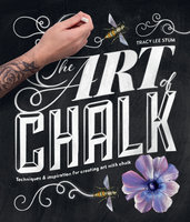 The Art of Chalk: Techniques and Inspiration for Creating Art with Chalk - Tracy Lee Stum