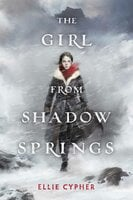 The Girl from Shadow Springs - Ellie Cypher
