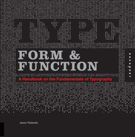 Type Form & Function: A Handbook on the Fundamentals of Typography - Jason Tselentis