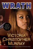 Wrath : A Novel - Victoria Christopher Murray