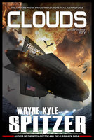 Clouds: An SF/Horror Story - Wayne Kyle Spitzer