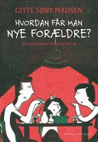 Hvordan får man nye forældre? - Gitte Søby Madsen