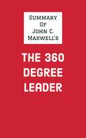 Summary of John C. Maxwell's The 360 Degree Leader - . IRB Media