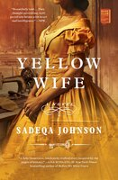 Yellow Wife: A Novel - Sadeqa Johnson