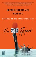 The 2084 Report : An Oral History of the Great Warming - James Lawrence Powell