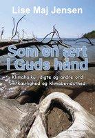 Som en ært i Guds hånd - Lise Maj Jensen