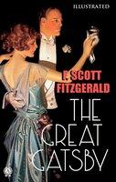 The Great Gatsby (Illustrated) - F. Scott Fitzgerald