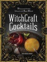 WitchCraft Cocktails : 70 Seasonal Drinks Infused with Magic & Ritual - Julia Halina Hadas