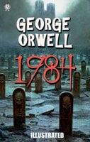 1984 (Illustrated) - George Orwell