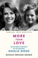 More than Love - Natasha Gregson Wagner