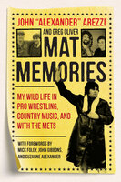 """Mat Memories - My Wild Life in Pro Wrestling, Country Music, and with the Mets - Greg Oliver, John """"Alexander"""" Arezzi"""