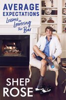 Average Expectations: Lessons in Lowering the Bar - Shep Rose