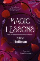 Magic Lessons : A Prequel to Practical Magic - Alice Hoffman