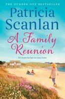 A Family Reunion - Patricia Scanlan