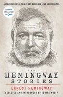 The Hemingway Stories: As featured in the film by Ken Burns and Lynn Novick on PBS - Ernest Hemingway