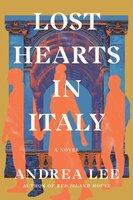 Lost Hearts in Italy - Andrea Lee