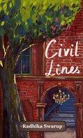 Civil Lines - Radhika Swarup