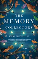 The Memory Collectors : A Novel - Kim Neville