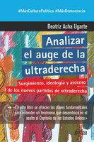 Analizar el auge de la ultraderecha - Beatriz Acha Ugarte