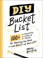DIY Bucket List : 100+ Prompts, Lists & Ideas for Planning the Rest-and Best-of Your Life! - Molly Burford