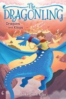 The Dragonling : Dragons and Kings - Jackie French Koller