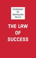 Summary of Napoleon Hill's The Law of Success - . IRB Media