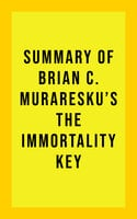 Summary of Brian C. Muraresku's The Immortality Key - . IRB Media