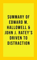 Summary of Edward M. Hallowell and John J. Ratey's Driven to Distraction - . IRB Media