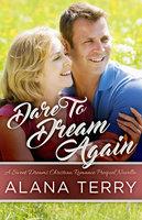 Dare to Dream Again: A Sweet Dreams Christian Romance Book 1 - Alana Terry