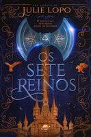Os Sete Reinos - Julie Lopo