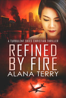 Refined by Fire - Alana Terry