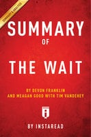 Summary of The Wait: by DeVon Franklin and Meagan Good with Tim Vandehey |Includes Analysis - . IRB Media