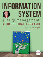 Information System Quality Management: A Theoretical Approach - Georgy Isayev