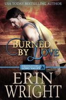 Burned by Love - A Fireman Western Romance Novel - Erin Wright