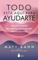 Todo está aquí para ayudarte - Matt Kahn