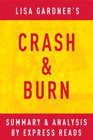 Crash & Burn: by Lisa Gardner   Summary & Analysis - . IRB Media