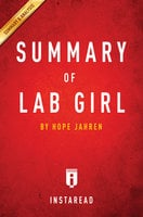 Summary of Lab Girl: by Hope Jahren | Includes Analysis - . IRB Media