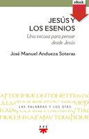 Jesús y los esenios - José Manuel Andueza Soteras
