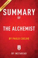 Summary of The Alchemist: by Paulo Coelho | Includes Analysis (by Paulo Coelho | Includes Analysis) - . IRB Media