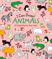 I Can Draw! Animals - William Potter