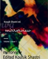mirrorview - International journal of poetry and literature - Edited Kousik Shastri