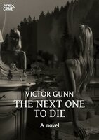 THE NEXT ONE TO DIE (English Edition): The crime classic! - Victor Gunn