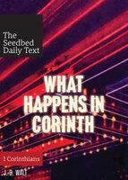 What Happens In Corinth: 1 Corinthians - J.D. Walt