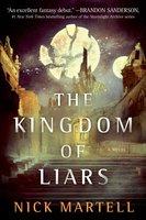 The Kingdom of Liars: A Novel - Nick Martell