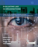 Evaluating Learning & Development in Organisations (Learning & Development in Organisations series #13) - Thomas Garavan, Carole Hogan, Amanda Cahir-O'Donnell