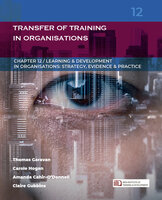 Transfer of Training in Organisations (Learning & Development in Organisations series #12) - Thomas Garavan, Carole Hogan, Amanda Cahir-O'Donnell