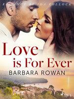 Love is For Ever - Barbara Rowan