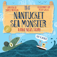 The Nantucket Sea Monster: A Fake News Story - Darcy Pattison