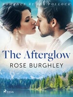 The Afterglow - Rose Burghley