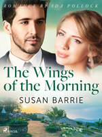 The Wings of the Morning - Susan Barrie